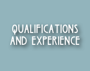 QUALIFICATIONS AND EXPERIENCE